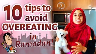10 AWESOME Tips to STOP OVEREATING! Ramadan Special!