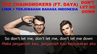 The Chainsmokers - Dont Let Me Down (Ft. Daya) (Video Lirik dan Terjemahan Bahasa Indonesia)