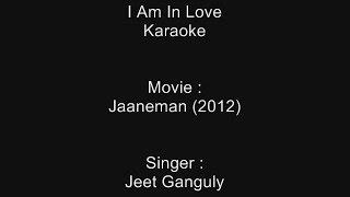 I Am In Love - Karaoke - Jaaneman (2012) - Jeet Ganguly