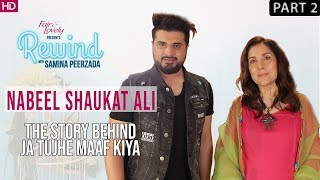 Do Bol's Song That Is Breaking The Internet | Nabeel Shaukat Ali | Part II | Rewind