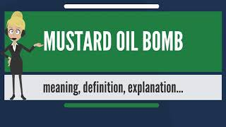 What is MUSTARD OIL BOMB? What does MUSTARD OIL BOMB mean? MUSTARD OIL BOMB meaning