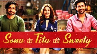 'Sonu Ke Titu Ki Sweety' Official Trailer  Luv Ranjan, Kartik Aaryan, Nushrat Bharucha, Sunny Singh