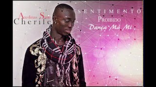 Cherife Atedinas Sane - Dança Má mi ( SENTIMENTO PROIBIDO )  Kizomba 2016
