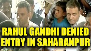 Rahul Gandhi denied visit to riot-torn Saharanpur, returns to Delhi | Oneindia News