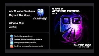A.M.R feat Ai Takekawa - Beyond The Moon [Alter Ego Records]
