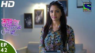 Kuch Rang Pyar Ke Aise Bhi - कुछ रंग प्यार के ऐसे भी - Episode 42 - 26th April, 2016