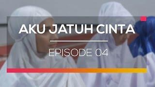 Aku Jatuh Cinta - Episode 04