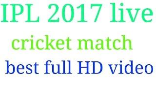2017 live cricket IPL HD high quality video