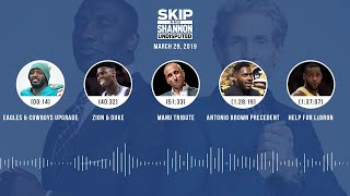 UNDISPUTED Audio Podcast (03.29.19) with Skip Bayless, Shannon Sharpe & Jenny Taft   UNDISPUTED