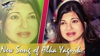 Alka Yagnik New Song