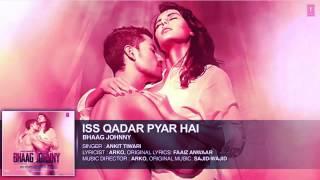 Iss Qadar Pyar Hai Full AUDIO Song - Ankit Tiwari | Bhaag Johnny | T-Series