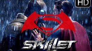 Skillet - Feel Invincible | Batman v Superman | Music Video
