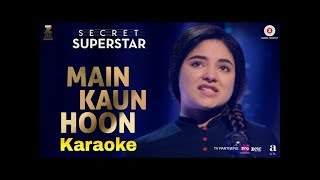 Main Kaun Hoon Full Karaoke With Lyrics Shradha Sharma Secret Superstar 2017 By Singg Along