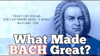 What Made Bach Great? Johann Sebastian Bach 1685-1750 (edit)