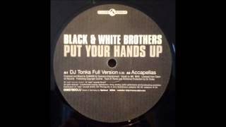 Black & White Brothers - Put Your Hands Up (DJ Tonka Full Version) 12