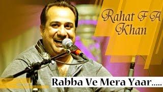 Rabba Ve Mera Yaar Morh De | Rahat Fateh Ali Khan | Greatest Qawwalli Hits
