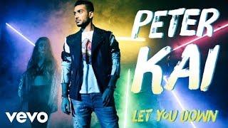 Peter Kai - Let You Down