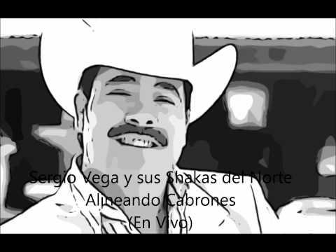 Sergio Vega y sus Shakas del Norte Alineando Cabrones Arturo Beltran