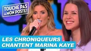 Les chroniqueurs chantent devant Marina Kaye !