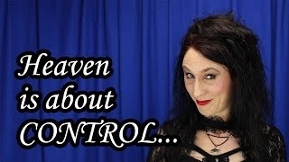 Atheist Comedy: Heaven is About CONTROL...