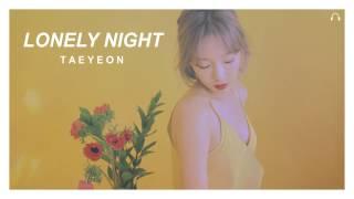 taeyeon - lonely night 3d audio