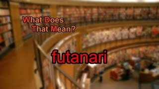 What does futanari mean?