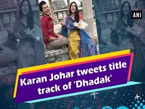 Xxx Mp4 Karan Johar Tweets Title Track Of 39Dhadak39 Bollywood News 3gp Sex