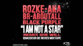 "ROZKE AKA ABOUTALL BR BLACKPURPLE ""I AM NOT A STAR"""