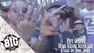 PePe Ghetto - CALLE DE POR VIDA - Ft Massi F.A /KreonE /SeriokilleR 2016 HD OFICIAL BGPcLIPs