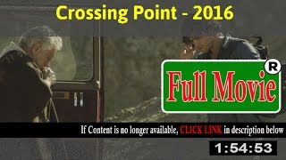 Crossing Point 2016 - FuII HD Movie Net