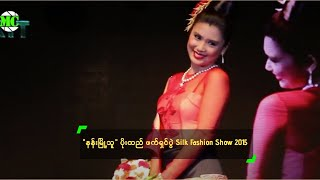 """Nang Myot Thu"" Silk Fashion Show 2015 In Yangon"