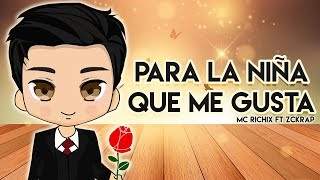 😍 Para La Ñiña Que Me Gusta 💖 (Rap Romántico 2018) Mc Richix ft Zckrap