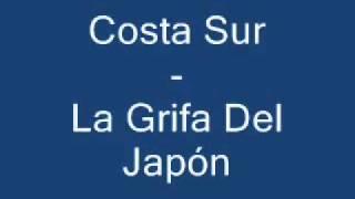Costa Sur   La Grifa Del Japn