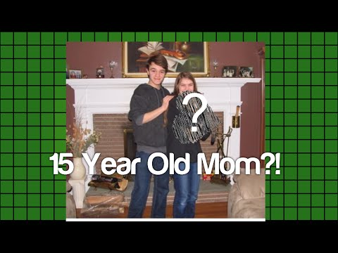 15 Year Old Mom?!