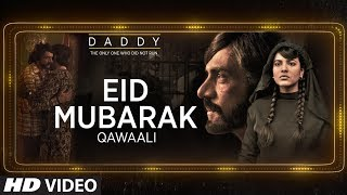 Eid Mubarak Video Song | Daddy | Arjun Rampal | Aishwarya Rajesh | 21st July