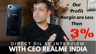 Realme India CEO : We offer better products than other brands