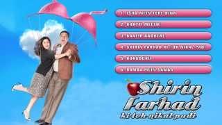 Shirin Farhad Ki Toh Nikal Padi - Jukebox (Full Songs)
