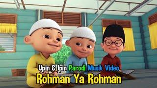 Rohman Ya Rohman - Nissa Sabyan versi Upin & Ipin