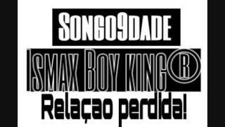 Relaçao perdida-Ismax Boy king-(audio)-2017-18song