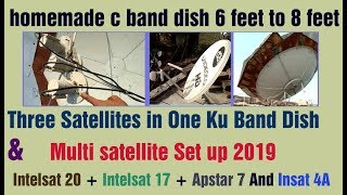 HOMEMADE C BAND DISH / Multi satellite Set up | Intelsat 20 + Apstar 7 And Insat 4A ..2019