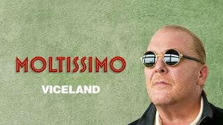 MOLTISSIMO with Mario Batali (May 24 on VICELAND)