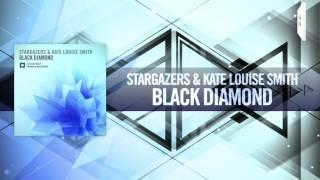 Stargazers & Kate Louise Smith - Black Diamond FULL (Amsterdam Trance)