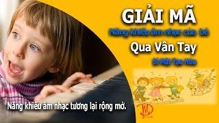 Vlog Bí Mật Tạo Hóa: Giải Mã Năng Khiếu Âm Nhạc Của Bé Yêu Qua Vân Tay_Online Education