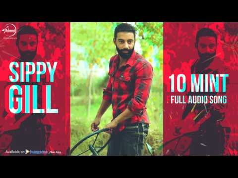 10 Mint (Full Audio Song) | Sippy Gill | Punjabi Song Collection | Speed Records