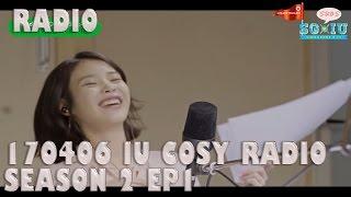 [Eng Sub][SG♥IU] 170406 Melon Star DJ - 아이유 IU's Cosy Radio Season 2 EP1