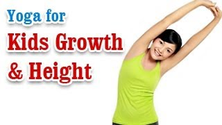 Yoga for Kids Growth & Height - Increase Height Of Children, Growth Hormone and Diet Tips in English