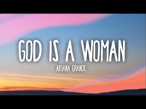 Ariana Grande - God Is A Woman (Lyrics)