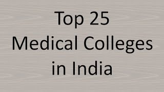Top 25 Medical Colleges in India