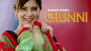 CHUNNI - Full Video || Karan Singh || Panj-aab Records || Latest Punjabi Song 2016