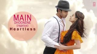 Movie: Heartless | Main Dhoondne Ko Reprise Full Song Arijit Singh Adhyayan Suman, Ariana Ayam